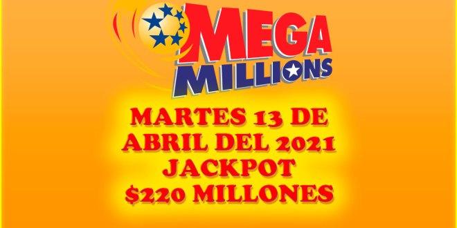 Resultados Mega Millions 13 de Abril del 2021 $220 Millones de dolares