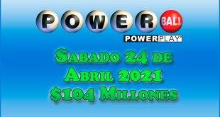 Resultados Powerball 24 de Abril del 2021 $104 Millones de dolares