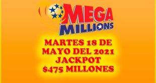 Resultados Mega Millions 18 de Mayo del 2021 $475 Millones de dolares