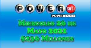 Resultados Powerball 26 de Mayo del 2021 $236 Millones de dolares