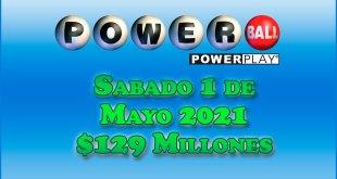 Resultados Powerball 1 de Mayo del 2021 $129 Millones de dolares
