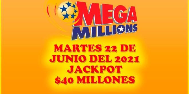 Resultados Mega Millions 22 de Junio del 2021 $40 Millones de dolares