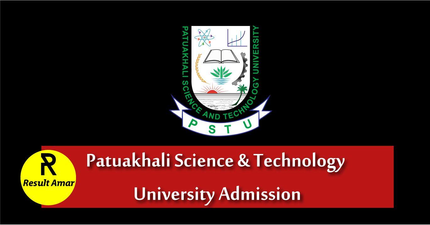 Patuakhali Science and Technology University Admission
