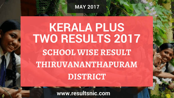 Kerala Plus Two Result 2017 School Wise Result Thiruvananthapuram District