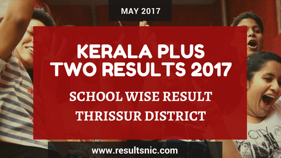 Kerala Plus Two Result 2017 School Wise Result Thrissur District