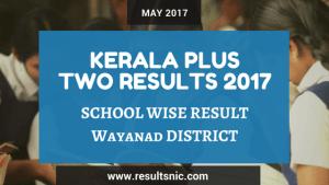 Kerala Plus Two Result 2017 School Wise Result Wayanad District