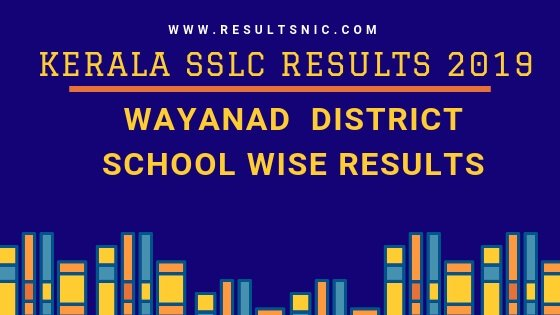 Kerala SSLC School Wise results Wayanad District 2019