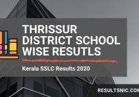 Kerala SSLC School Wise results Thrissur District 2020