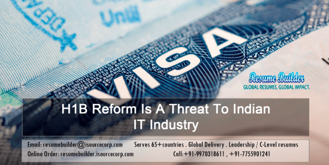 H1B Reform Is A Threat To Indian IT Industry   Resume Builder     H1B Visa reform