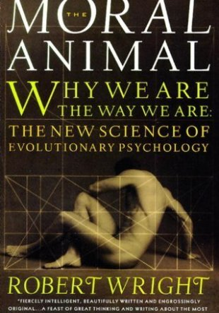 libro resumido de Robert Wright. El animal moral, The moral animal