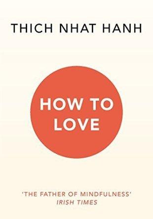 libro resumido de Thich Nhat Hanh. Cómo amar, How to love