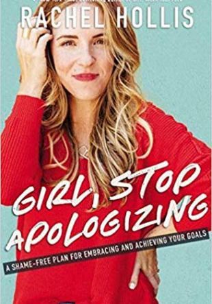 Resumen del libro Amiga, Deja de Disculparte. Girl, Stop Apologizing de Rachel Hollis