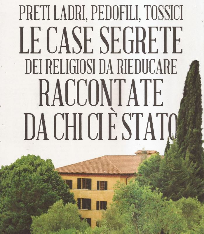 Preti ladri, pedofili, tossici. Le case segrete dei religiosi da rieducare raccontate da chi c'è stato