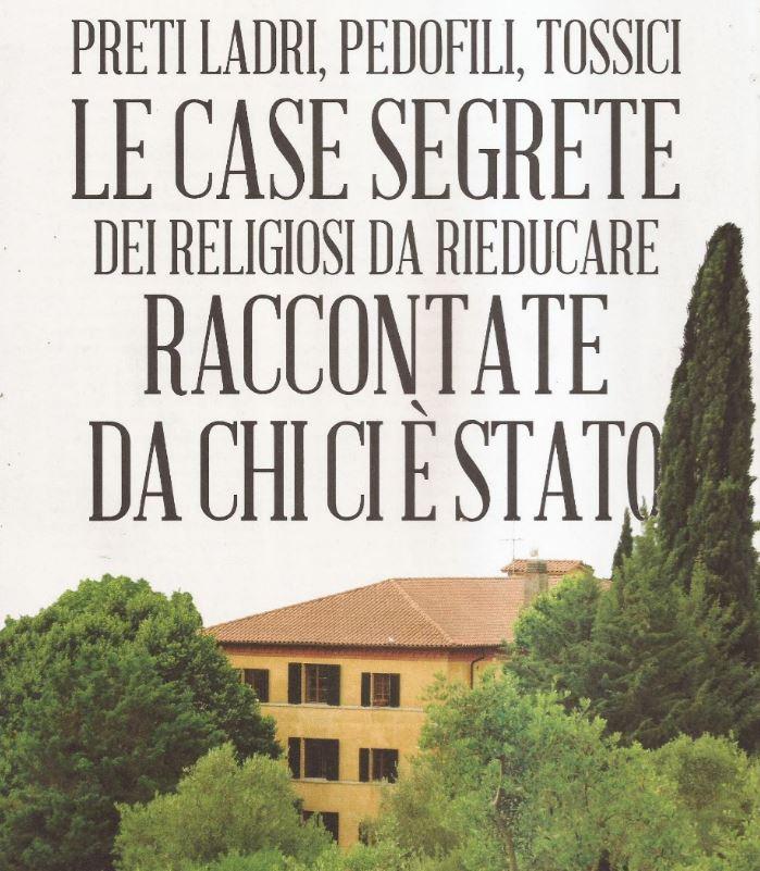 Preti ladri, pedofili, tossici. Le case segrete dei religiosi da rieducare raccontate da chi c'è stato