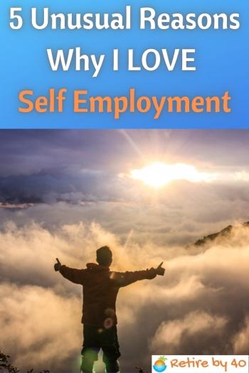 5 Unusual Reasons Why I LOVE Self Employment350