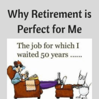 Why Retirement is Perfect for Me