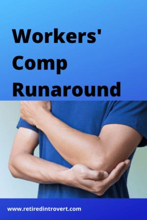 Worker's Comp Runaround