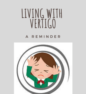 Living with Vertigo - A Reminer