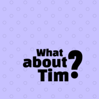 What about Tim?