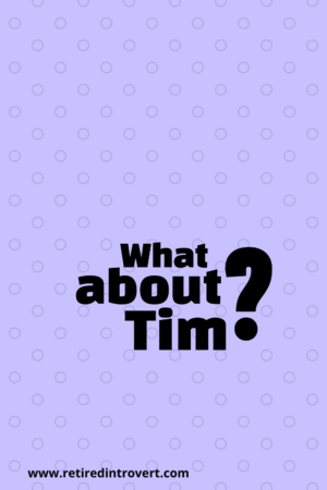 What about Tim