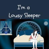 I'm a Lousy Sleeper