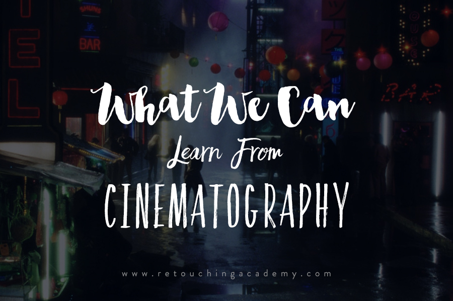 What We Can Learn From Cinematography