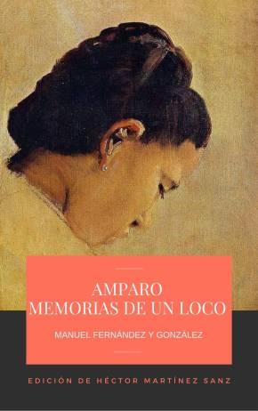 Amparo - Memorias de un Loco, Manuel Fernández y González