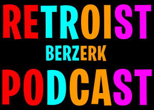 Retroist Berzerk Podcast