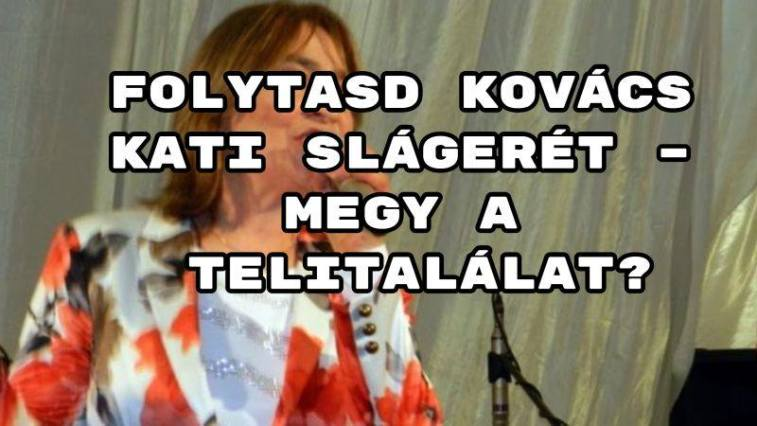 Induljon a Kovács Kati kvíz!