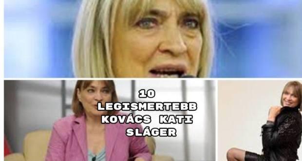 10 legismertebb Kovács Kati sláger