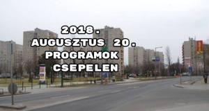 2018. augusztus 20. programok Csepelen