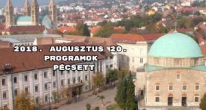 2018. augusztus 20. programok Pécsett