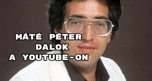 Máté Péter dalok a youtube-on - íme egy nagyszerű válogatás