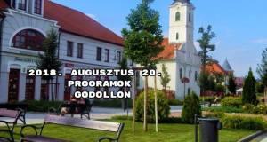 2018. augusztus 20. programok Gödöllőn