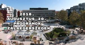 2018. augusztus 20. programok Zalaegerszegen