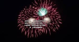 2018. augusztus 20. tűzijáték – lesz közvetítés a tévében