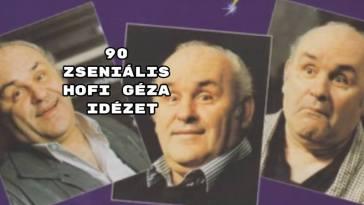 90 zseniális Hofi Géza idézet