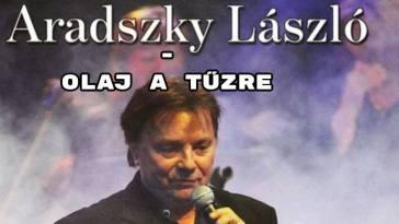 Hallgassuk meg Aradszky László Olaj a tűzre előadását.