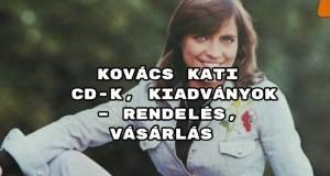 Kovács Kati CD-k, kiadványok – rendelés, vásárlás