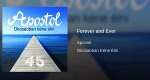 Jöjjön az Apostol - Forever and Ever dala.