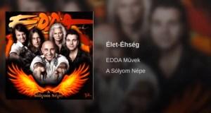 Jöjjön az Edda művek - Élet éhség dala.