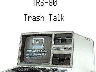 TRS-80 Trash Talk