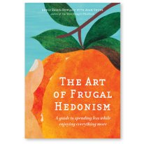 The Art of Frugal Hedonism - A guide for behavioural change