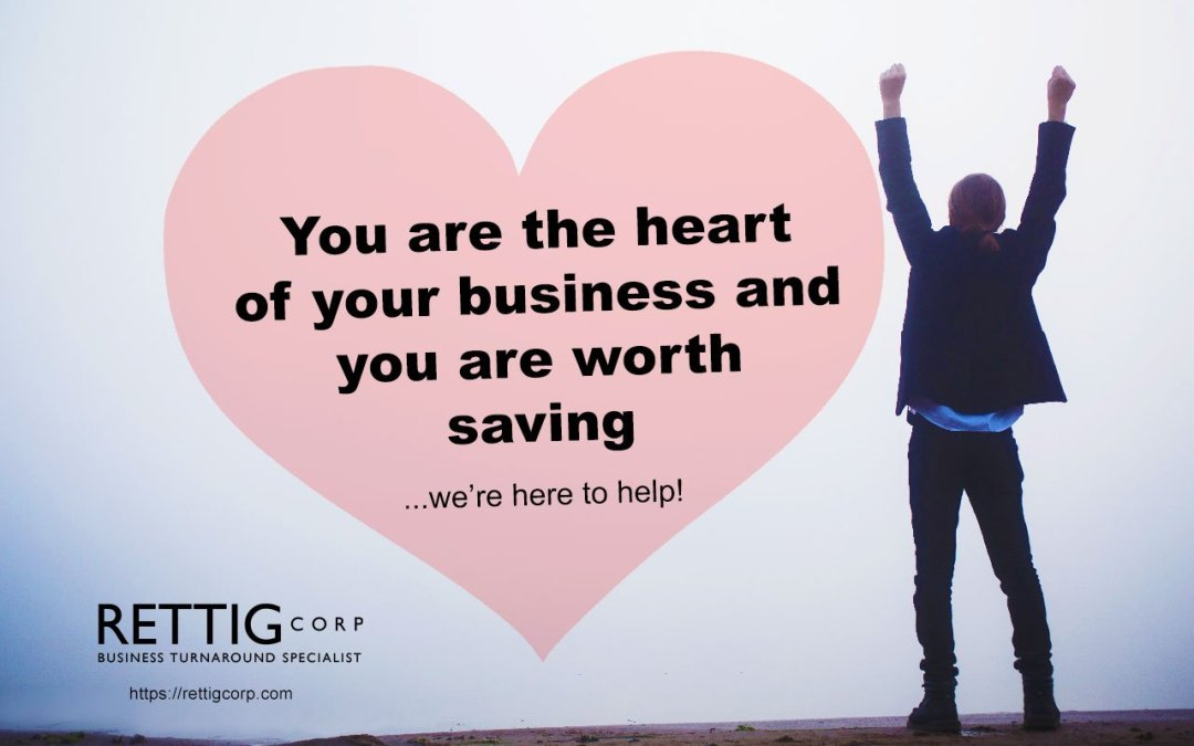 You are the heart of your business and you are worth saving…