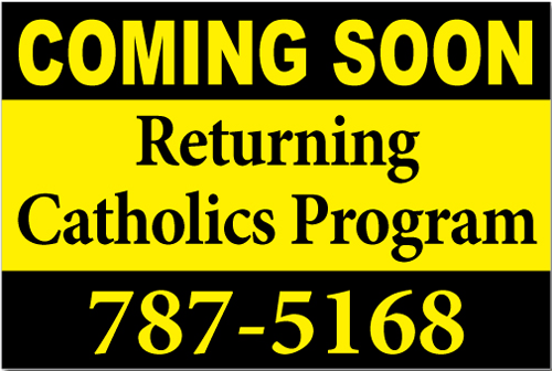 Returning Catholics Program Yard Sign