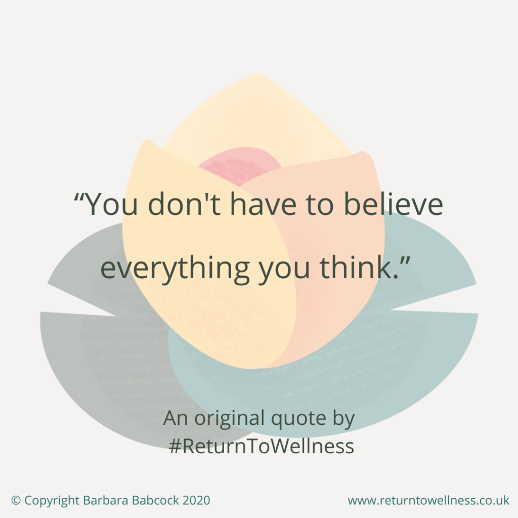 "An original quote by Return to Wellness® states: ""You don't have to believe everything you think."" - This is especially important to remember when you are seeking to improve your relationship with uncertainty. Read the blog to learn all the other techniques to help you do that."