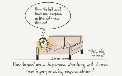 How to have a life purpose when living with chronic illness