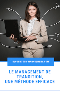 Le management de transition, une méthode efficace