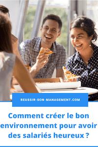 Comment créer le bon environnement pour avoir des salariés heureux?