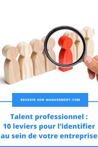 Talent professionnel: 10 leviers pour l'identifier au sein de votre entreprise